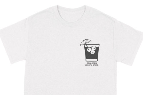shirt cold brew is not a crime